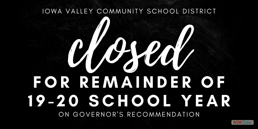 SCHOOL CLOSED FOR REMAINDER OF THE SCHOOL YEAR