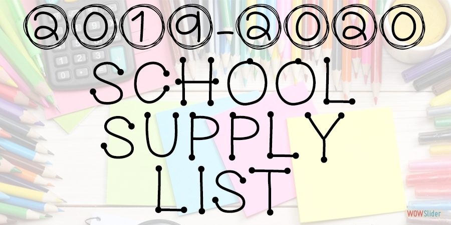 CLICK TO VIEW THE 2019-2020 SCHOOL SUPPLY LIST